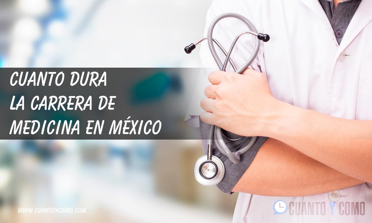 Cuanto dura la carrera de medicina en mexico