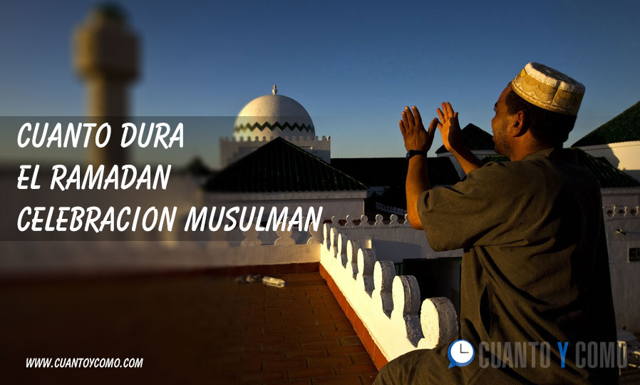 Cuanto dura el ramadan? Aquí te contamos todo