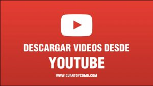 como descargar videos youtube