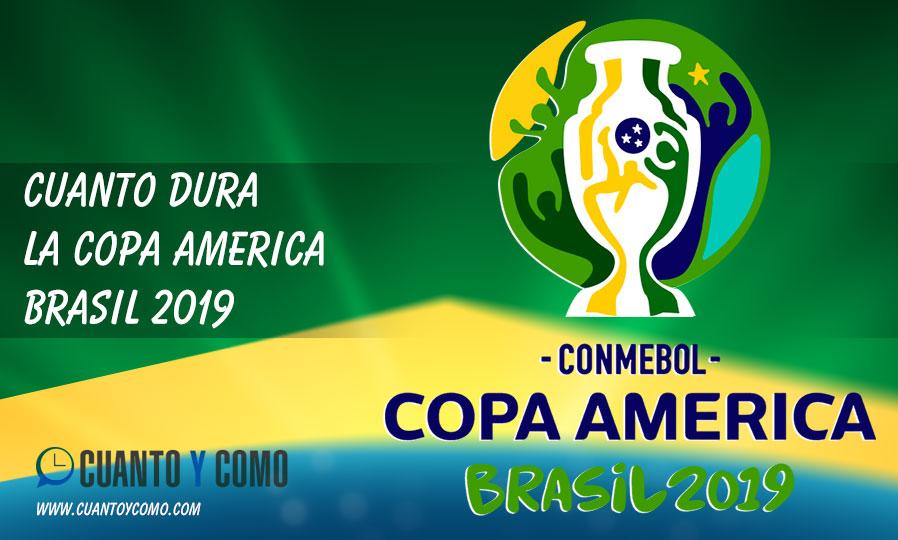 Cuanto dura la copa América Brasil 2019