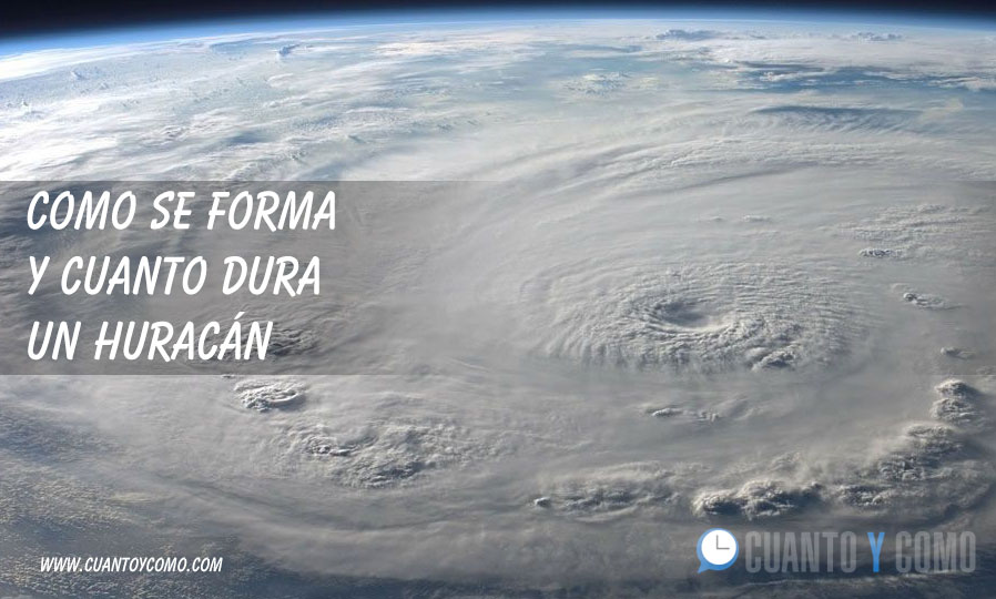 Como se forma y cuanto dura un huracán