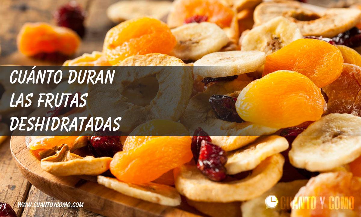 Cuánto duran las frutas deshidratadas