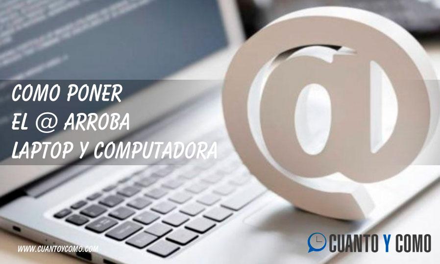 Como poner el @ arroba en Laptop y Computadora